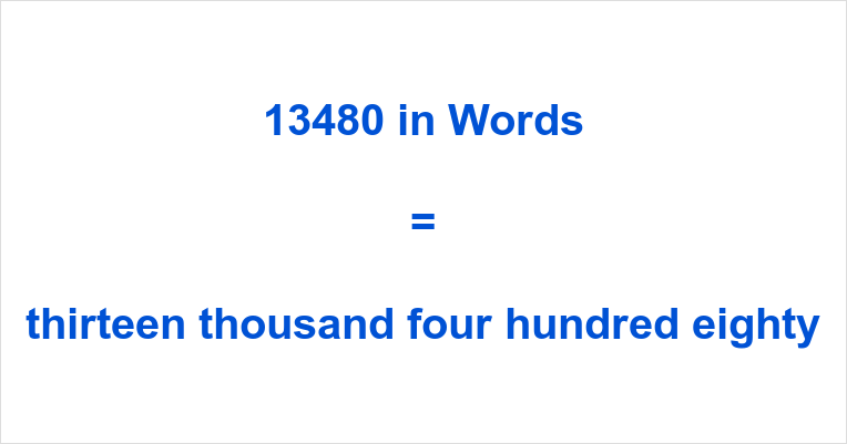 If you have typed 13480 English or something similar like thirteen  thousand, four hundred and eighty number in the search engine of your  choosing, ...
