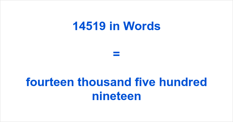If you have typed 14519 English or something similar like fourteen  thousand, five hundred and nineteen number in the search engine of your  choosing, ...