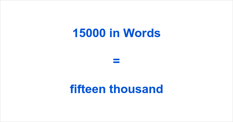 15000 in Words