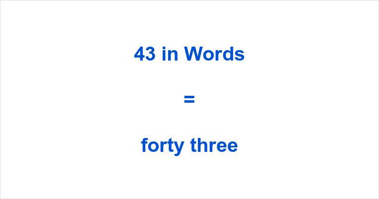 43 in Words - How do you spell 43?