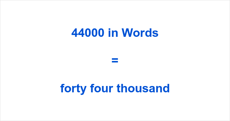 44000 >> 44000 In Words How Do You Spell 44000