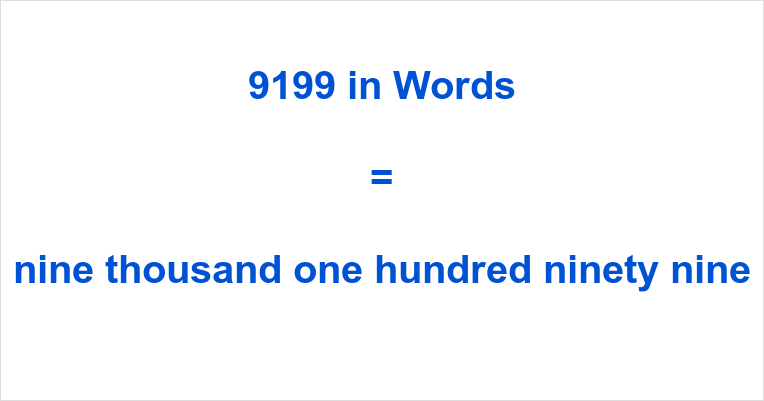 If you have typed 9199 English or something similar like nine thousand, one  hundred and ninety-nine number in the search engine of your choosing, ...